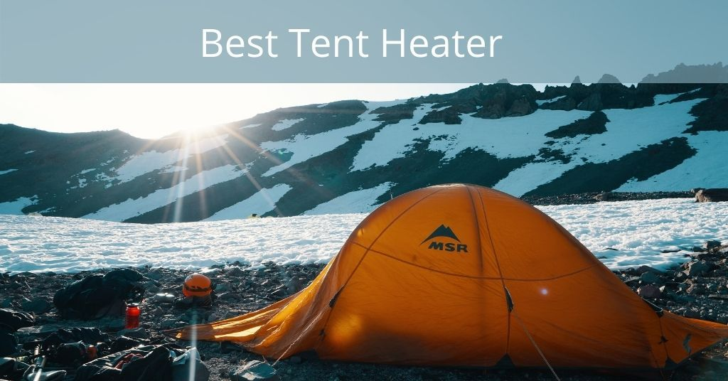 Best tent heater - tent set up on a snowy mountain
